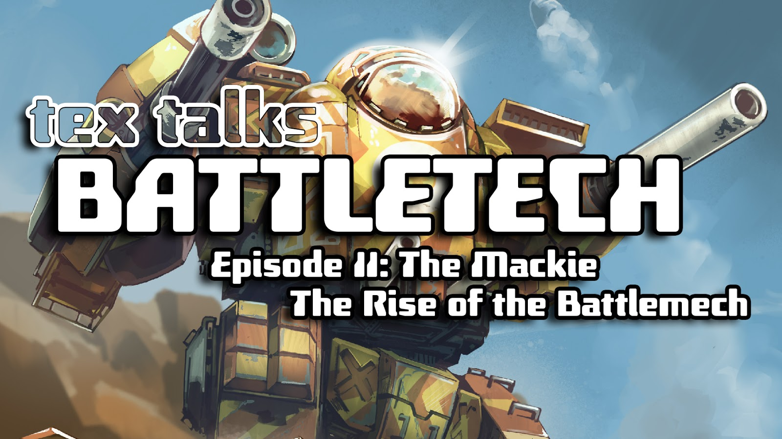 THE BIG TEX TALKS BATTLETECH MACKIE ART DUMP!